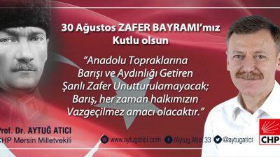 """Aytuğ Atıcı: """"Anadolu Topraklarına Barışı ve Aydınlığı Getiren Şanlı Zafer Unutturulamayacak"""""""