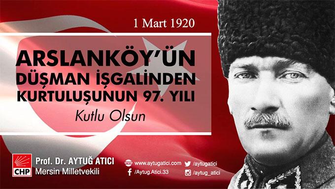 Aytuğ Atıcı Arslanköy'ün Kurtuluşunu Kutladı